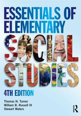 Essentials of Elementary Social Studies - Turner, Thomas, and Russell, William, and Waters, Stewart