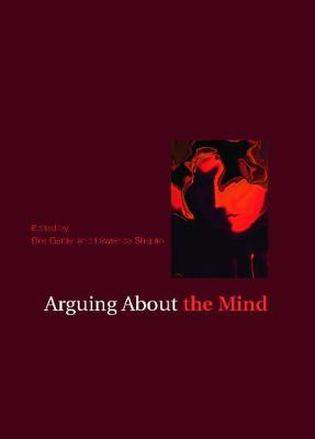 Arguing about the Mind - Gertler, Brie (Editor), and Shapiro, Lawrence E, PH.D. (Editor)