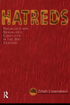 Hatreds: Racialized and Sexualized Conflicts in the 21st Century - Eisenstein, Zillah R