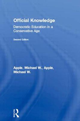 Official Knowledge - Apple, Michael W, and Apple Michael, W, and Myilibrary