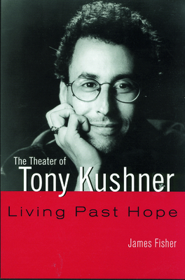 The Theater of Tony Kushner - Fisher, James