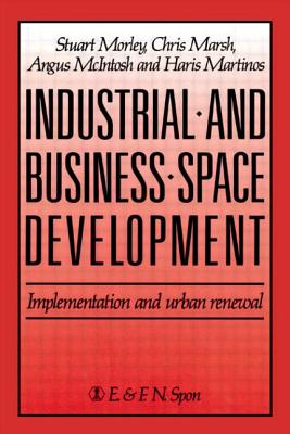 Industrial and Business Space Development - Morely, S, and Morley, Stuart, and Marsh, Chris