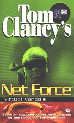 Net Force: Virtual Vandals - Clancy, Tom, and Pieczenik, Steve