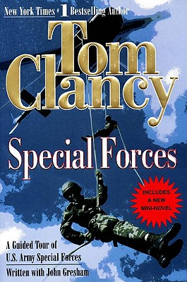 Special Forces: A Guided Tour of U.S. Army Special Forces - Clancy, Tom, and Gresham, John, Ph.D., and Yarborough, William P (Foreword by)