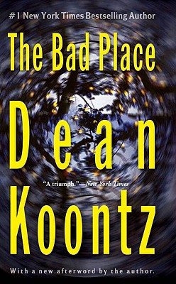 The Bad Place - Koontz, Dean R