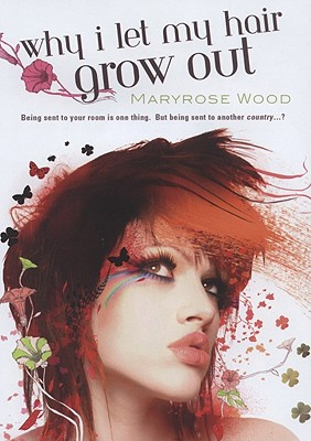 Why I Let My Hair Grow Out - Wood, Maryrose