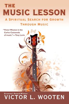 The Music Lesson: A Spiritual Search for Growth Through Music - Wooten, Victor L