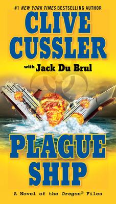 Plague Ship - Cussler, Clive, and Du Brul, Jack B