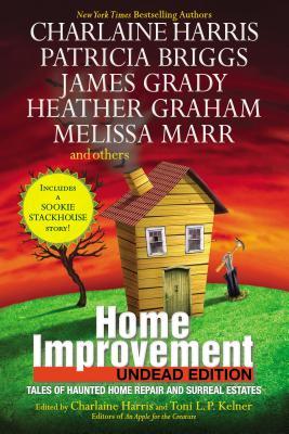 Home Improvement: Undead Edition - Harris, Charlaine (Editor), and Kelner, Toni L. P. (Editor)