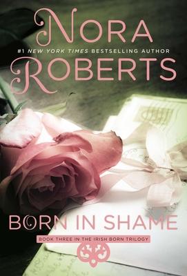 Born in Shame - Roberts, Nora