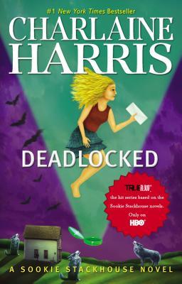 Deadlocked: A Sookie Stackhouse Novel - Harris, Charlaine