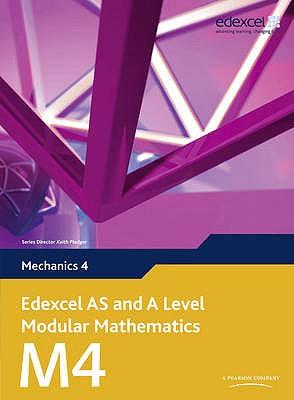 Edexcel AS and A Level Modular Mathematics Mechanics 4 M4 - Pledger, Keith, and et al.