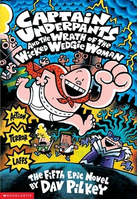 Captain Underpants and the Wrath of the Wicked Wedgie Women -