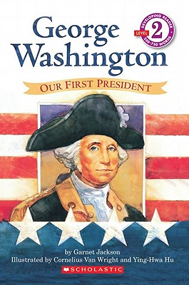 George Washington: Our First President - Jackson, Garnet
