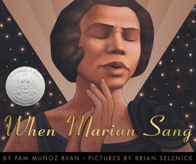 When Marian Sang: The True Recital of Marian Anderson: The True Recital of Marian Anderson - Ryan, Pam Munoz, and Selznick, Brian (Illustrator)