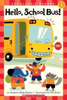 Hello, School Bus! - Parker, Marjorie Blain
