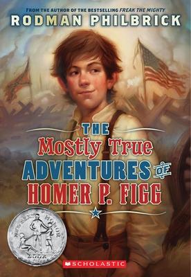 The Mostly True Adventures of Homer P. Figg - Philbrick, Rodman