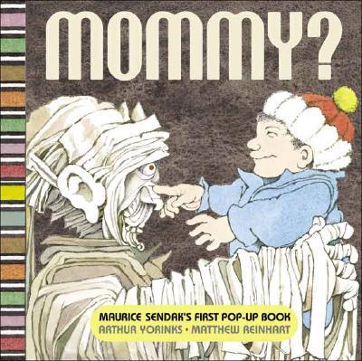 Mommy? - Yorinks, Arthur, and Reinhart, Matthew (Designer)