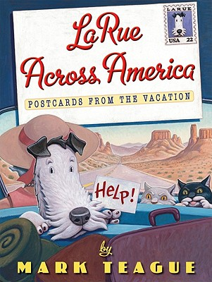 LaRue Across America: Postcards from the Vacation - Teague, Mark