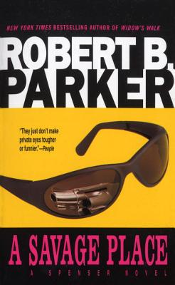 A Savage Place - Parker, Robert B