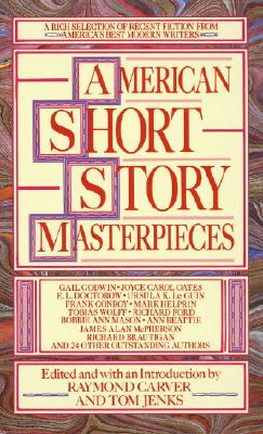 American Short Story Masterpieces - Carver, Raymond (Editor), and Jenks, Tom (Editor)
