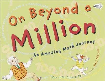 On Beyond a Million: An Amazing Math Journey - Schwartz, David M