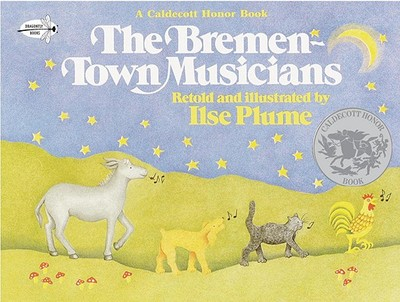 The Bremen-Town Musicians - Plume, Ilse (Retold by)
