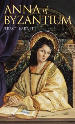 Anna of Byzantium - Barrett, Tracy, Ms.