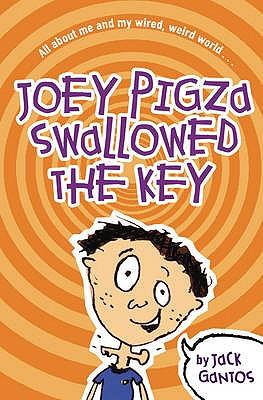 Joey Pigza Swallowed the Key - Gantos, Jack