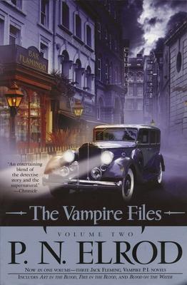 The Vampire Files: Volume Two - Elrod, P N