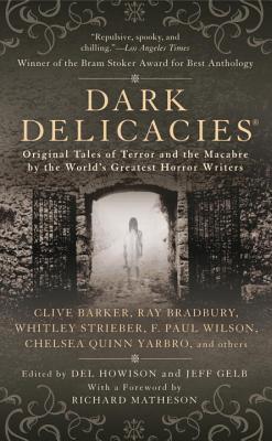 Dark Delicacies - Howison, Del (Editor), and Gelb, Jeff (Editor)