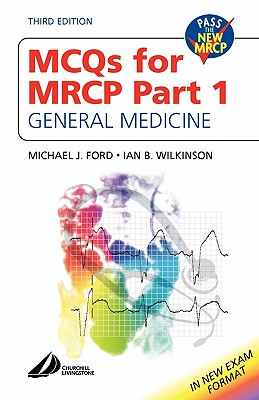 McQ's for MRCP Part 1: General Medicine - Ford, Michael J, and Wilkinson, Ian B