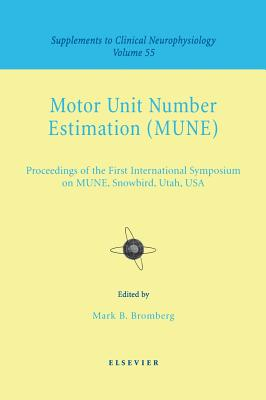 Motor Unit Number Estimation: Supplement to Clinical Neurophysiology Series, Volume 55 - Bromberg, Mark B