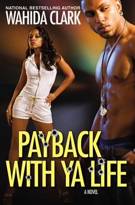 Payback with Ya Life - Clark, Wahida