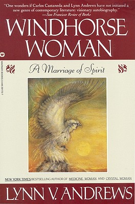 Windhorse Woman: A Marriage of Spirit - Andrews, Lynn V