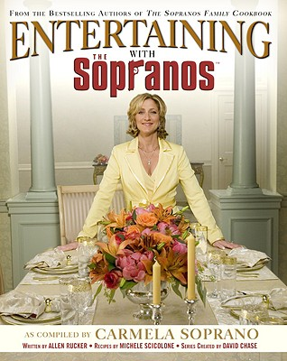 Entertaining with the Sopranos - Rucker, Allen, and Scicolone, Michele, and Chase, David