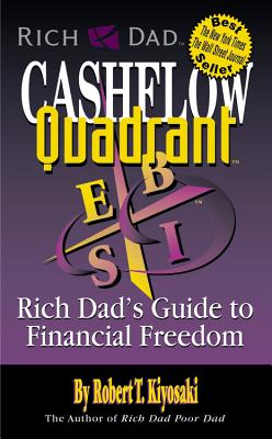 Cash Flow Quadrant: Rich Dad's Guide to Financial Freedom - Kiyosaki, Robert T.