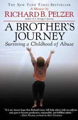 A Brother's Journey: Surviving a Childhood of Abuse - Pelzer, Richard B