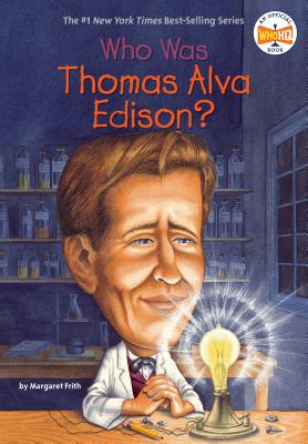 Who Was Thomas Alva Edison? - Frith, Margaret