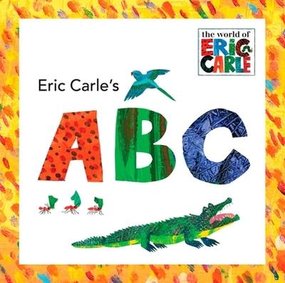 Eric Carle's ABC - Carle, Eric