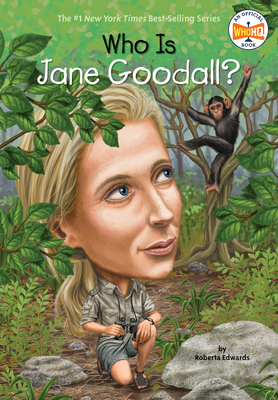 Who Is Jane Goodall? - Edwards, Roberta