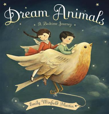Dream Animals: A Bedtime Journey - Martin, Emily Winfield