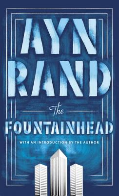 The Fountainhead - Rand, Ayn (Introduction by), and Peikoff, Leonard (Afterword by)