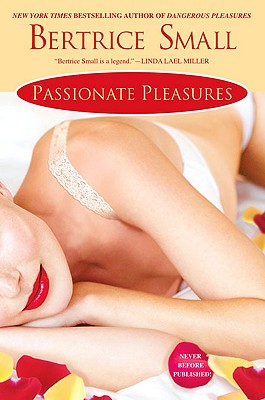 Passionate Pleasures - Small, Bertrice