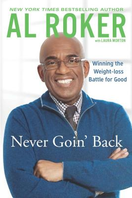Never Goin' Back: Winning the Weight Loss Battle for Good - Roker, Al