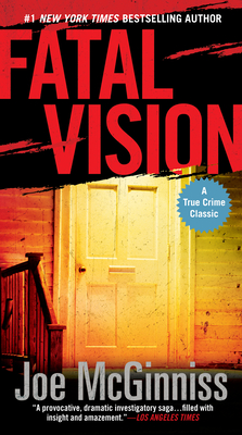 Fatal Vision - McGinniss, Joe