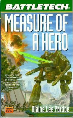 Measure of a Hero - Pardoe, Blaine Lee