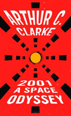 2001: A Space Odyssey - Clarke, Arthur Charles