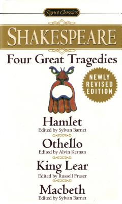 Four Great Tragedies: Hamlet; Othello; King Lear; Macbeth - Shakespeare, William, and Barnet, Sylvan (Introduction by)