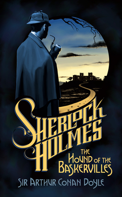The Hound of the Baskervilles: 150th Anniversary Edition - Doyle, Arthur Conan, Sir, and Copyright Paperback Collection, and Wineapple, Brenda (Afterword by)